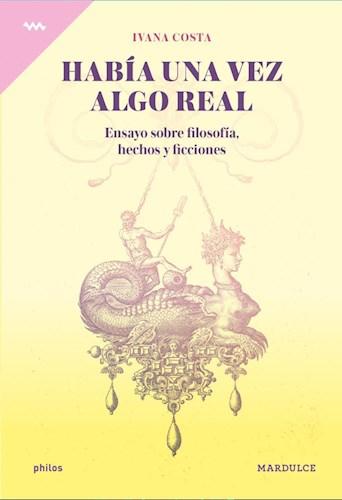 Libro Habia Una Vez Algo Real.