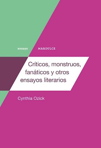 Libro Criticos , Monstruos , Fanaticos Y Otros Ensayos Literarios