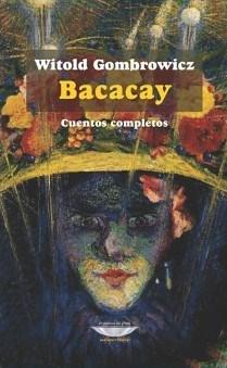 Papel BACACAY CUENTOS COMPLETOS (BIBLIOTECA GOMBROWICZ)