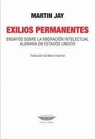 Papel EXILIOS PERMANENTES ENSAYOS SOBRE LA MIGRACION INTELECTUAL ALEMANA EN ESTADOS UNIDOS (RUSTICA)