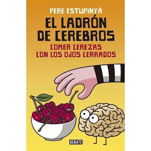 Papel EL LADRÓN DE CEREBROS. COMER CEREZAS CON LOS OJOS CERRADOS