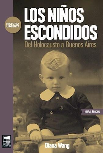 Libro Los Ni/Os Escondidos - Nueva Edicion-Del Holocausto A Buenos Aires