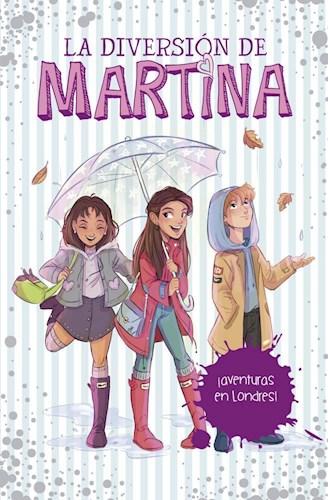 Libro 2. La Diversion De Martina : Aventuras En Londres !