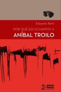 Papel Por Qué Escuchamos A Aníbal Troilo