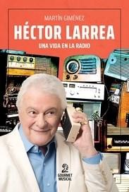 Libro Hector Larrea , Una Vida En La Radio