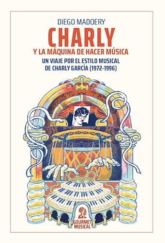 LIBRO CHARLY Y LA MAQUINA DE HACER MUSICA