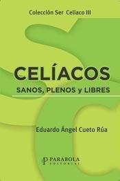 Libro Celiacos: Sanos  Plenos Y Libres