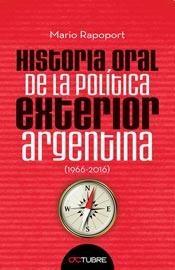 LIBRO HISTORIA ORAL DE LA POLITICA EXTERIOR ARGENTINA 1966-2016