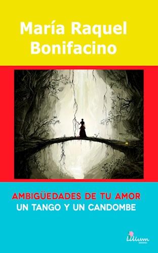 Libro Ambig ¼Edades De Tu Amor Un Tango Y Un Candombe