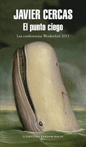 Papel PUNTO CIEGO LAS CONFERENCIAS WEIDENFELD 2015 (LITERATURA RANDOM HOUSE) (RUSTICA)