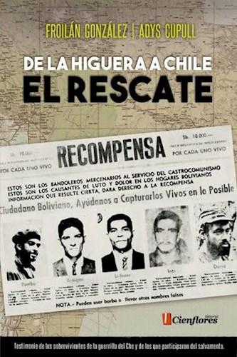 Libro De La Higuera A Chile -El Rescate