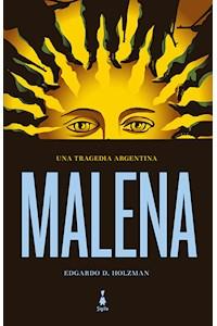 Papel Malena. Una Tragedia Argentina