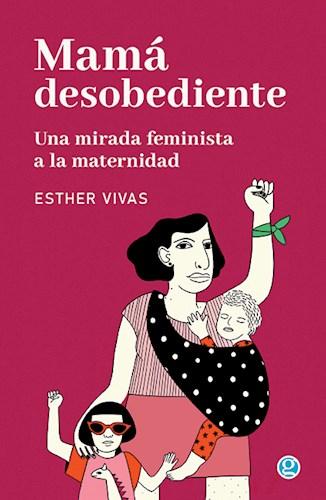 Libro Mama Desobediente