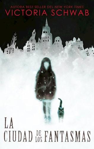 Libro La Ciudad De Los Fantasmas  ( Libro 1 De La Saga Ciudad De Los Fantasmas )