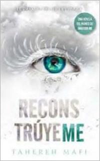 Reconstruyeme (Libro 1 Restore Me)