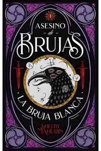 Papel Asesino De Brujas #1 La Bruja Blanca (Arg)