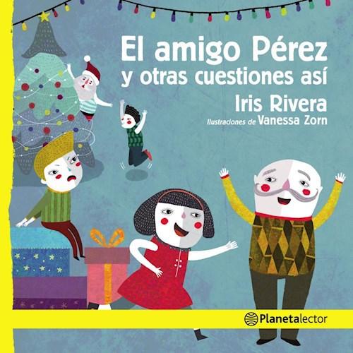 Libro El Amigo Perez Y Otras Cuestiones Asi