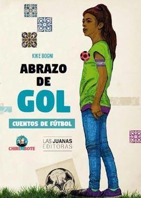 Libro Abrazo De Gol .Cuentos De Futbol