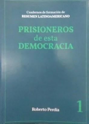 Libro Prisioneros De Esta Democracia : Cuadernos De Formacion I