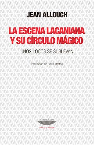 LIBRO LA ESCENA LACANIANA Y SU CIRCULO MAGICO