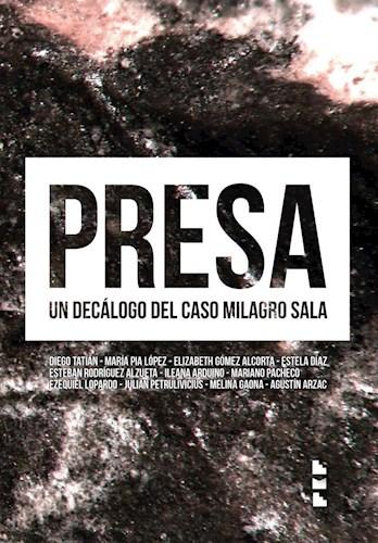 PRESA UN DECALOGO DEL CASO MILAGRO SALA por VV.AA. - 9789874551993 - Casassa y Lorenzo