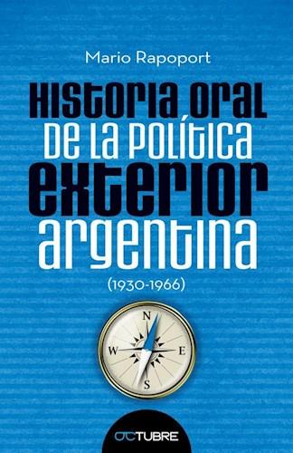 LIBRO HISTORIA ORAL DE LA POLITICA ARGENTINA 1930-1966