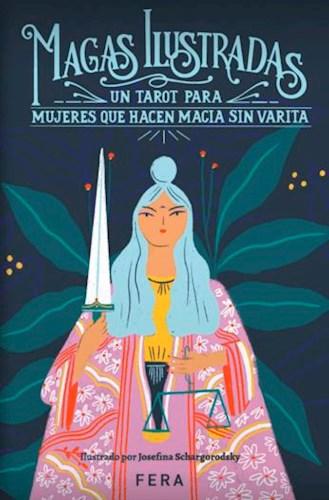 Libro Magas Ilustradas : Un Tarot Para Mujeres Que Hacen Magia Sin Varita