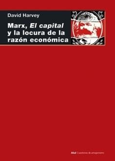 Libro Marx , El Capital Y La Locura De La Razon Economica