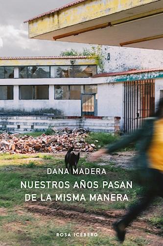 LIBRO NUESTROS AÑOS PASAN DE LA MISMA MANERA