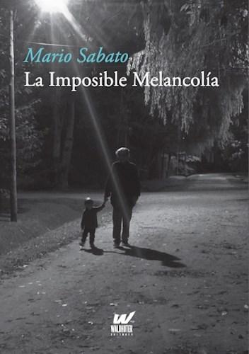 Libro La Imposible Melancolia