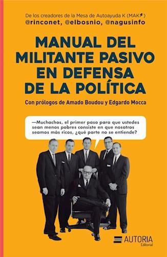 LIBRO MANUAL DEL MILITANTE PASIVO EN DEFENSA DE LA POLITICA