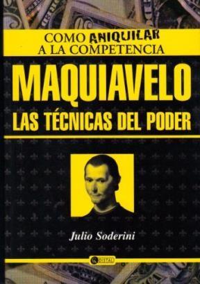 Papel Maquiavelo, Las Tecnicas Del Poder. Como Aniquilar A La Comp