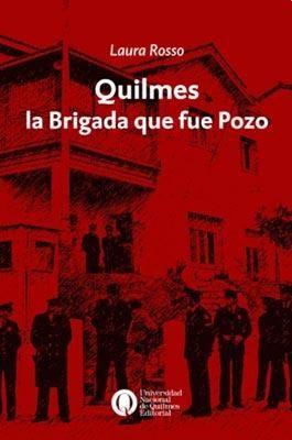 Libro Quilmes, La Brigada Que Fue Pozo