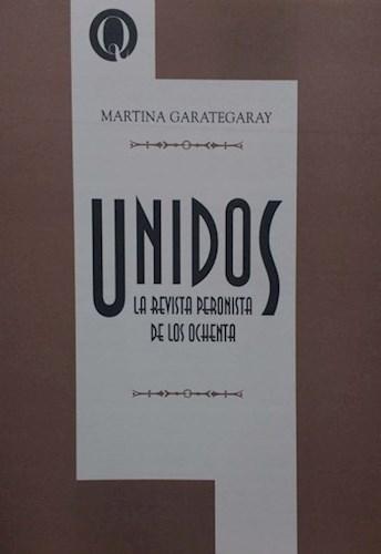 Libro Unidos , La Revista Peronista De Los 80