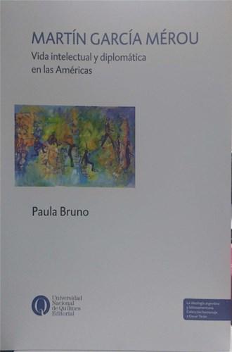 Libro Martin Garcia Merou. Vida Intelectual Y Diplomatica En Las Americas