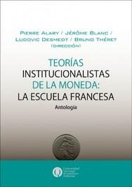 Libro Teorias Institucionalistas De La Moneda :La Escuela Francesa
