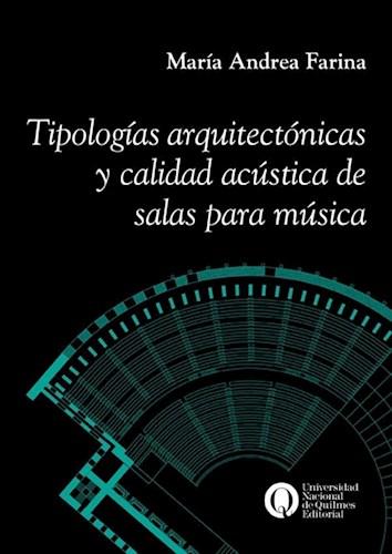Libro Tipologias Arquitectonicas Y Calidad Acustica De Salas Para Musica