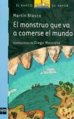 Libro El Monstruo Que Va A Comerse El Mundo