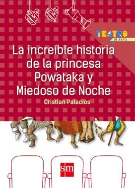 Libro La Increble Historia De La Princesa Powataka Y Miedoso De Noche