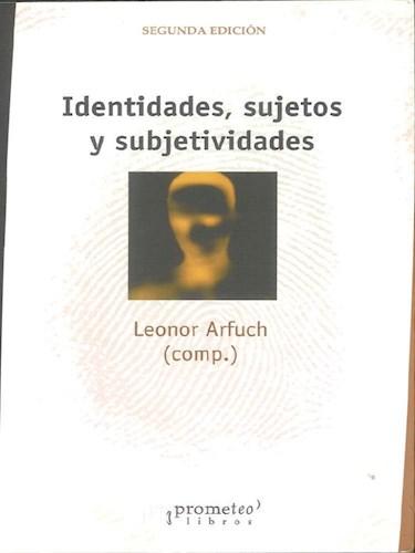 Papel Identidades Sujetos Y Subjetividades
