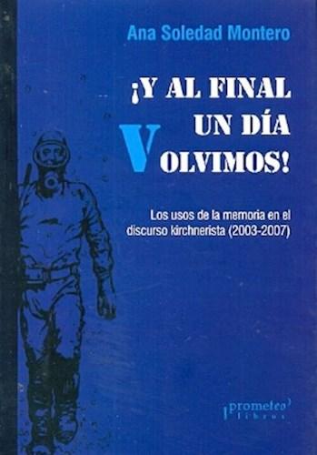 Libro Y Al Final Un Dia Volvimos !