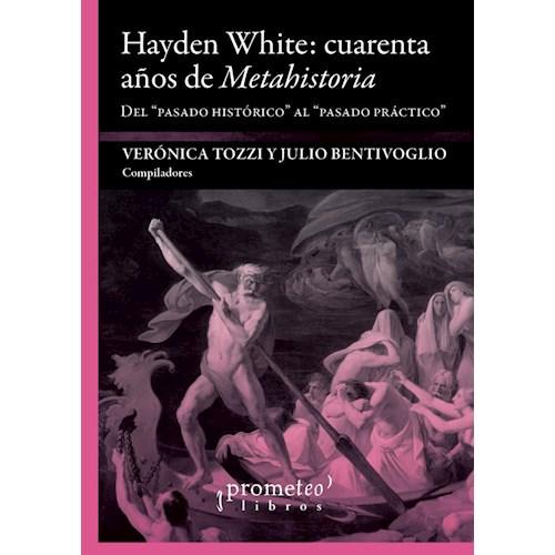 Papel HAYDEN WHITE: CUARENTA AÑOS DE METAHISTORIA