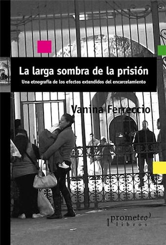 Papel La Larga Sombra De La Prisión
