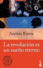 LIBRO LA REVOLUCION ES UN SUEÑO ETERNO (BOOKET