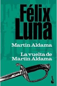 Papel Martin Aldama Un Soldado De La Independencia, La Vuelta De Martin Aldama