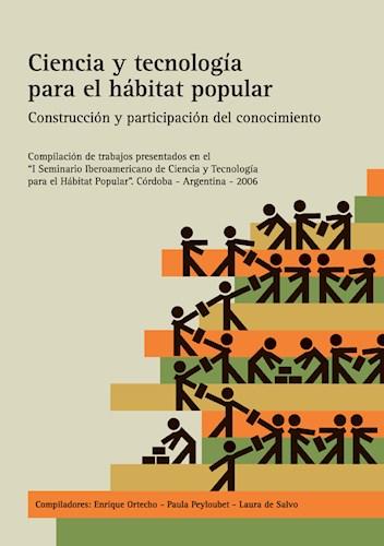 Libro Ciencia Y Tecnologia Para El Habitat Popular 2007
