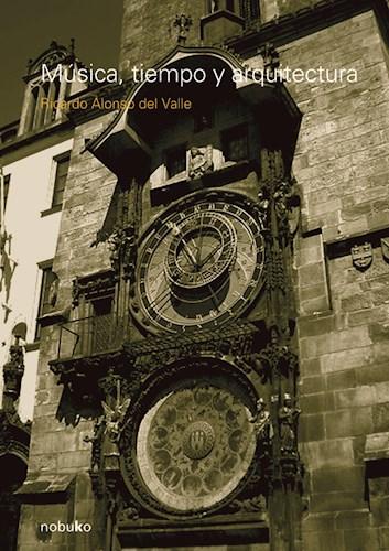 Libro Musica, Tiempo Y Arquitectura