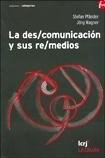 Libro La Des / Comunicacion Y Sus Re / Medios