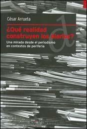 Libro Que Realidad Construyen Los Diarios ?