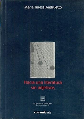 Papel HACIA UNA LITERATURA SIN ADJETIVOS (COLECCION LA VENTANA INDISCRETA)